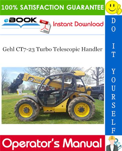 Gehl CT7-23 Turbo Telescopic Handler Operator's Manual (Beginning with Serial Number 245989)
