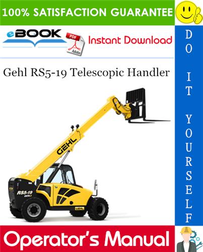 Gehl RS5-19 Telescopic Handler Operator's Manual (Beginning with Serial Number 50951)