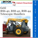 Gehl RS6-42, RS8-42, RS8-44 Telescopic Handlers Operator's Manual