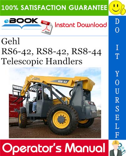 Gehl RS6-42, RS8-42, RS8-44 Telescopic Handlers Operator's Manual