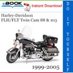 Harley-Davidson FLH/FLT Twin Cam 88 & 103 Motorcycle Service Repair Manual