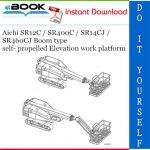 Aichi SR12C / SR400C / SR14CJ / SR460CJ Boom type self- propelled Elevation work platform Service Repair Manual
