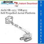 Aichi SR-123 / ISR403 Self Propelled Aerial Platform Service Repair Manual
