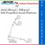 Aichi SR123J / ISR403J Self-Propelled Aerial Platform Service Repair Manual