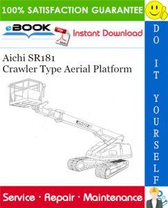 Aichi SR181 Crawler Type Aerial Platform Service Repair Manual