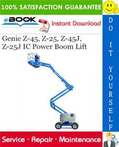 Genie Z-45, Z-25, Z-45J, Z-25J IC Power Boom Lift Service Repair Manual