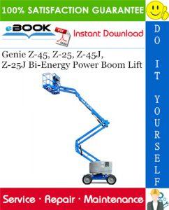 Genie Z-45, Z-25, Z-45J, Z-25J Bi-Energy Power Boom Lift Service Repair Manual