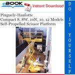 Pinguely-Haulotte Compact 8, 8W, 10N, 10, 12 Models Self-Propelled Scissor Platform Service Repair Manual