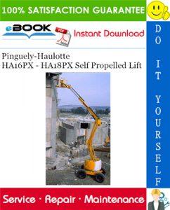 Pinguely-Haulotte HA16PX - HA18PX Self Propelled Lift Service Repair Manual