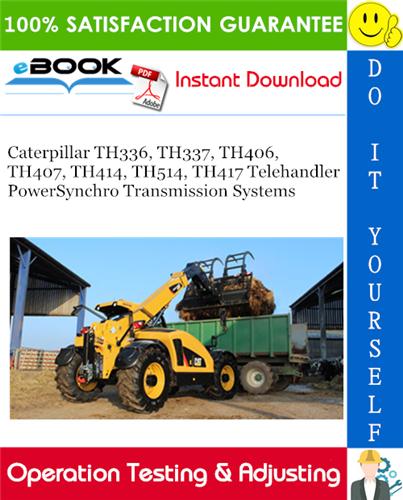 Caterpillar TH336, TH337, TH406, TH407, TH414, TH514, TH417 Telehandler