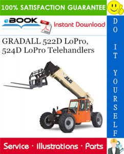 GRADALL 522D LoPro, 524D LoPro Telehandlers Illustrated Parts Manual (P/N - 9148-4013)