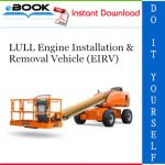 LULL Engine Installation & Removal Vehicle (EIRV) Illustrated Parts Manual (P/N 6642123)