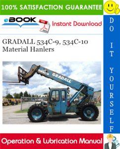 GRADALL 534C-9, 534C-10 Material Hanlers Operation & Lubrication Manual