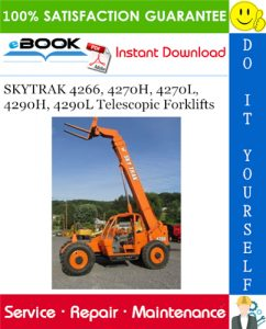 SKYTRAK 4266, 4270H, 4270L, 4290H, 4290L Telescopic Forklifts Service Repair Manual (P/N - 8990405)