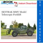 SKYTRAK MMV Model Telescopic Forklift Service Repair Manual
