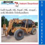 Lull 644B, 6K, 844C, 8K, 1044C, 10K Models Telehandlers Service Repair Manual