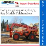 Lull 522, 522/4, 622, 622/4, 824 Models Telehandlers Service Repair Manual (P/N - 10709972)