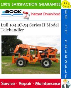 Lull 1044C-54 Series II Model Telehandler Service Repair Manual (P/N - 31200079)
