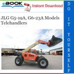 JLG G5-19A, G6-23A Models Telehandlers Service Repair Manual (P/N - 31200193)