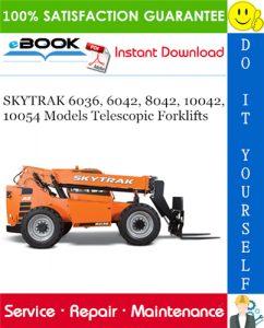 SKYTRAK 6036, 6042, 8042, 10042, 10054 Models Telescopic Forklifts Service Repair Manual (P/N - 31200353)
