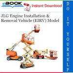 JLG Engine Installation & Removal Vehicle (EIRV) Model Service Repair Manual (P/N 31200421)