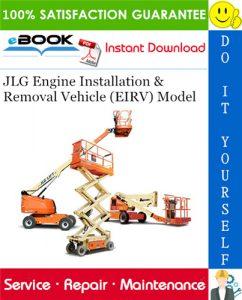 JLG Engine Installation & Removal Vehicle (EIRV) Model Service Repair Manual (P/N 31200421)