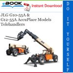 JLG G10-55A & G12-55A AccuPlace Models Telehandlers Service Repair Manual (P/N - 31200452)
