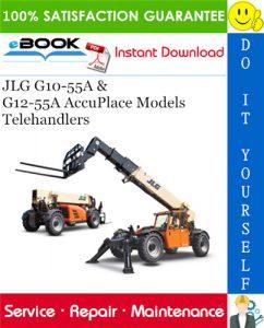 JLG G10-55A & G12-55A AccuPlace Models Telehandlers Service Repair Manual (P/N - 31200452)