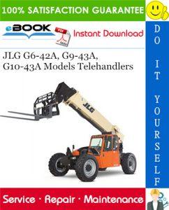 JLG G6-42A, G9-43A, G10-43A Models Telehandlers Service Repair Manual (P/N - 31200792)