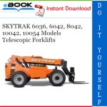 SKYTRAK 6036, 6042, 8042, 10042, 10054 Models Telescopic Forklifts Service Repair Manual (P/N - 31200796)