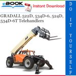 GRADALL 522D, 534D-6, 524D, 534D-6T Telehandlers Service Repair Manual (P/N - 9133-4002)