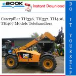 Caterpillar TH336, TH337, TH406, TH407 Models Telehandlers Parts Manual