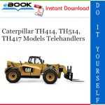 Caterpillar TH414, TH514, TH417 Models Telehandlers Parts Manual
