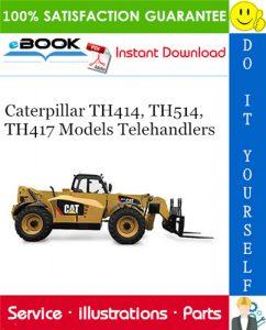 Caterpillar TH414, TH514, TH417 Models Telehandlers Parts Manual
