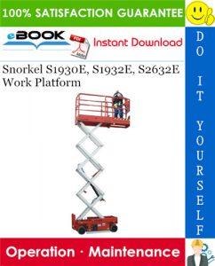 Snorkel S1930E, S1932E, S2632E Work Platform Operation & Maintenance Manual