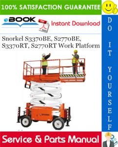 Snorkel S3370BE, S2770BE, S3370RT, S2770RT Work Platform Service & Parts Manual
