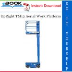UpRight TM12 Aerial Work Platform Service & Parts Manual