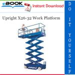 Upright X26-32 Work Platform Service & Parts Manual