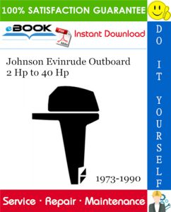 Johnson Evinrude Outboard 2 Hp to 40 Hp Service Repair Manual