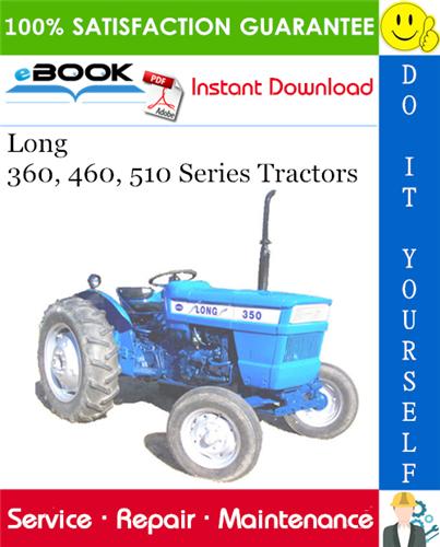 Long 360, 460, 510 Series Tractors Service Repair Manual