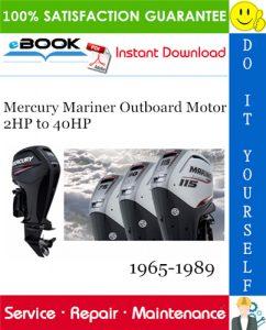 Mercury Mariner Outboard Motor 2HP to 40HP Service Repair Manual