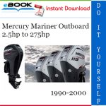 Mercury Mariner Outboard 2.5hp to 275hp Service Repair Manual