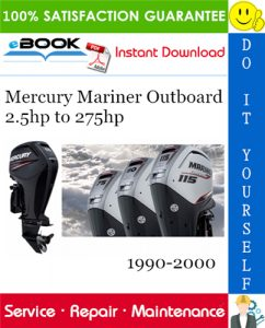 Mercury Mariner Outboard 2.5hp to 275hp Service Repair Manual
