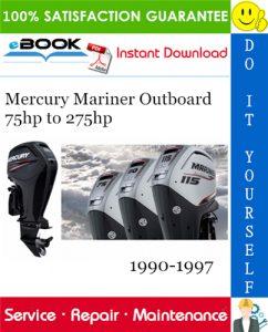 Mercury Mariner Outboard 75hp to 275hp Service Repair Manual