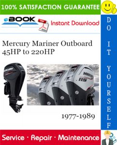 Mercury Mariner Outboard 45HP to 220HP Service Repair Manual