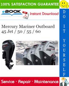 Mercury Mariner Outboard 45 Jet / 50 / 55 / 60 Service Repair Manual