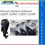 Mercury Mariner Outboard 135HP, 150HP, 175HP, 200HP Service Repair Manual