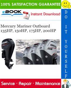 Mercury Mariner Outboard 135HP, 150HP, 175HP, 200HP Service Repair Manual