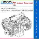 Iveco NEF Engines F4GE0484E - F4GE0684F - F4HE0684J Service Repair Manual