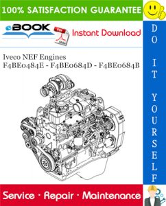 Iveco NEF Engines F4BE0484E - F4BE0684D - F4BE0684B Service Repair Manual